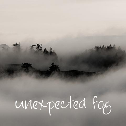 Unexpected Fog