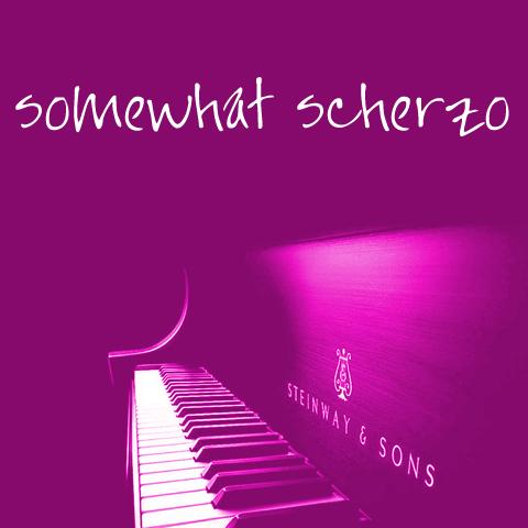 Somewhat Scherzo